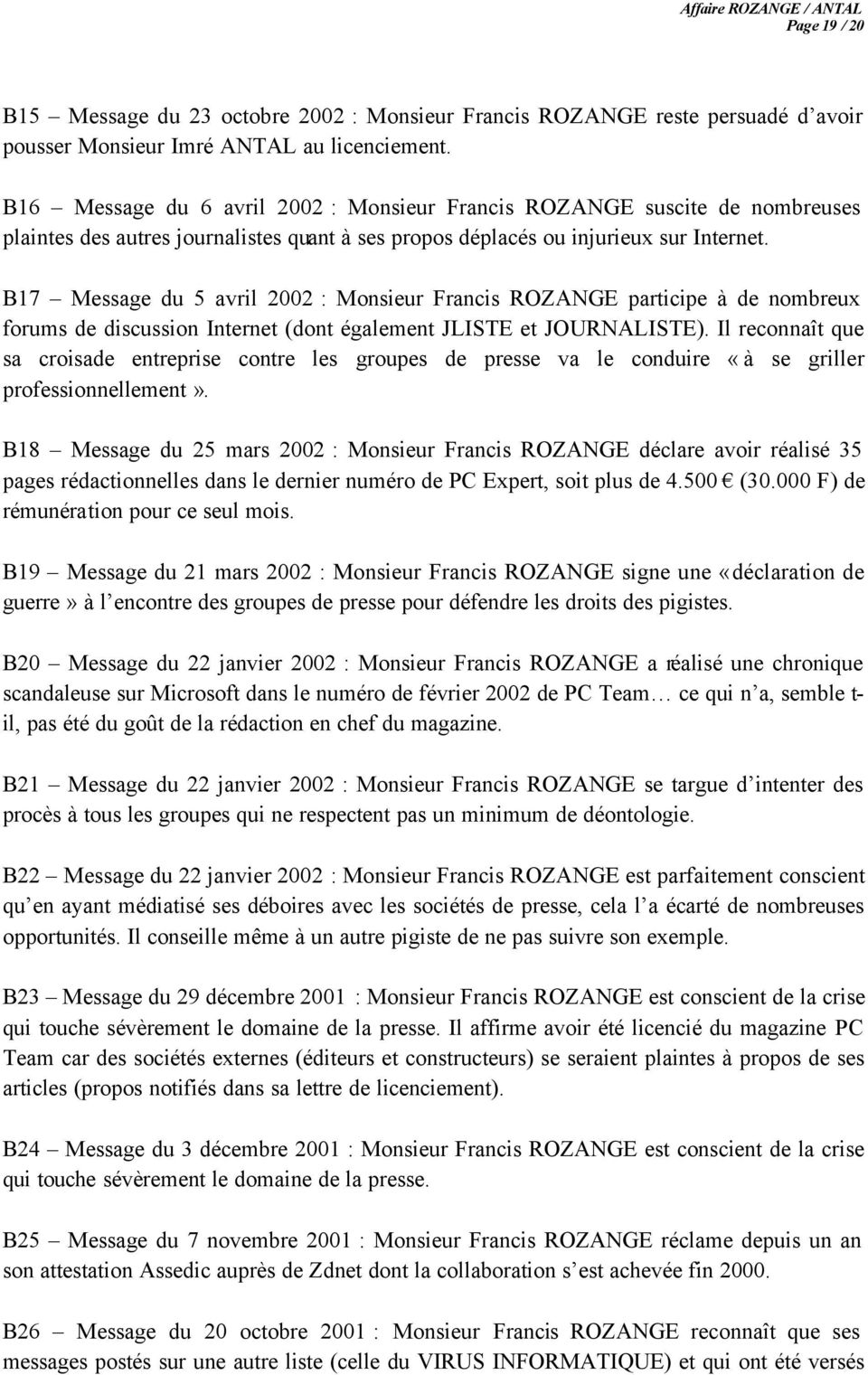 B17 Message du 5 avril 2002 : Monsieur Francis ROZANGE participe à de nombreux forums de discussion Internet (dont également JLISTE et JOURNALISTE).