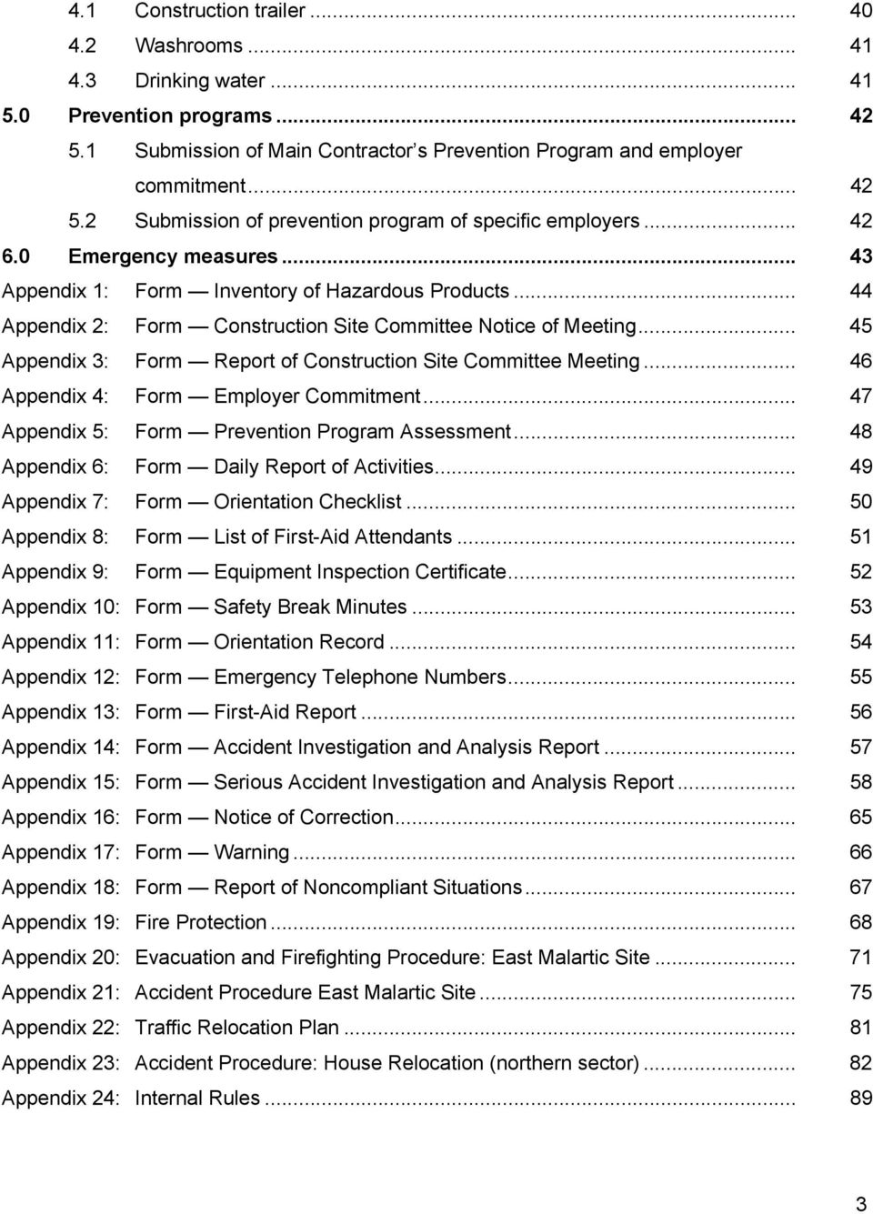 .. 45 Appendix 3: Form Report of Construction Site Committee Meeting... 46 Appendix 4: Form Employer Commitment... 47 Appendix 5: Form Prevention Program Assessment.