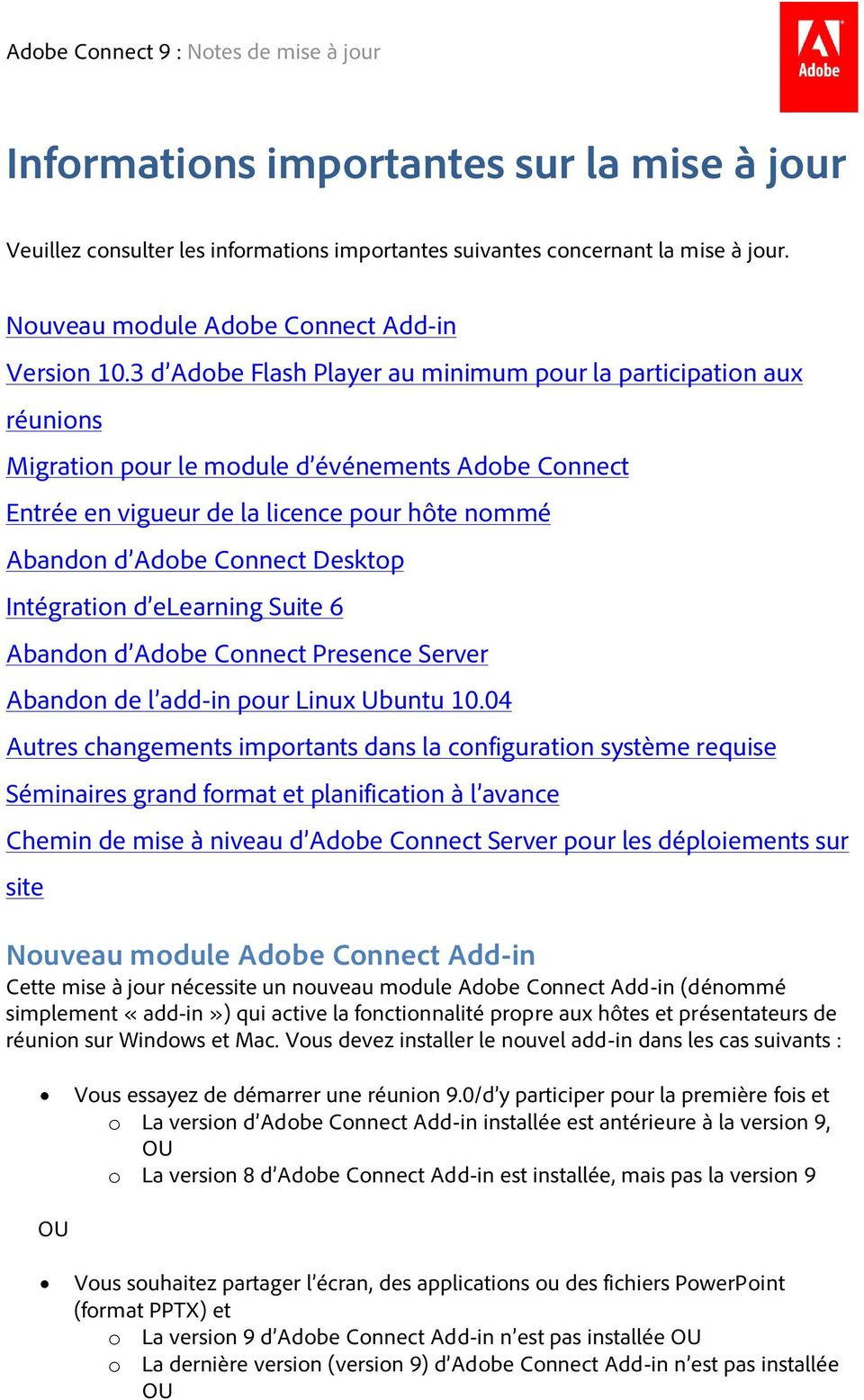 Desktop Intégration d elearning Suite 6 Abandon d Adobe Connect Presence Server Abandon de l add-in pour Linux Ubuntu 10.