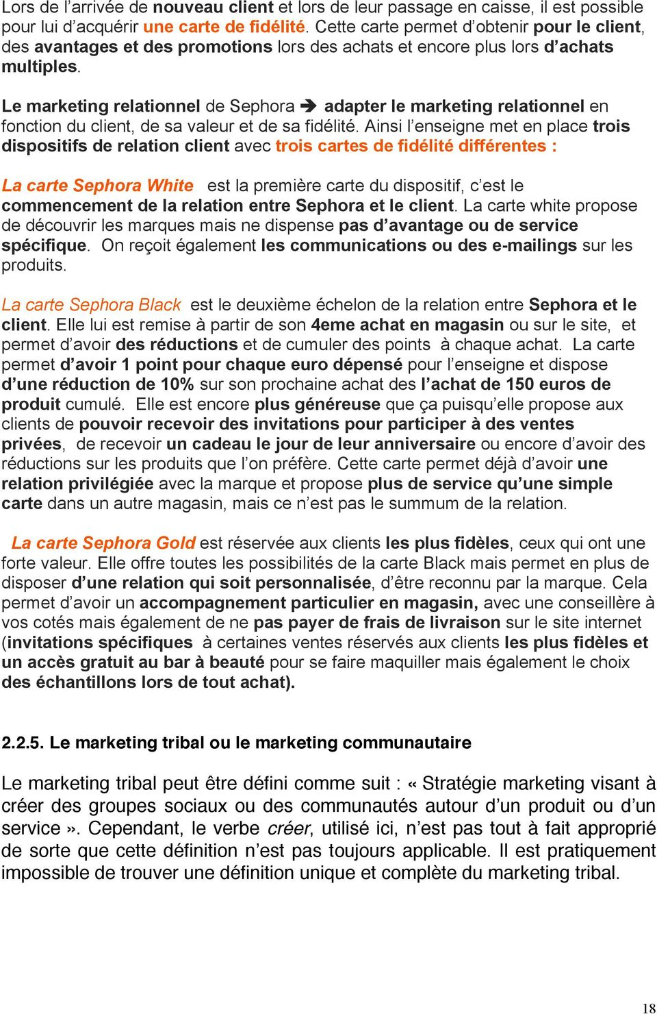 Le marketing relationnel de Sephora è adapter le marketing relationnel en fonction du client, de sa valeur et de sa fidélité.