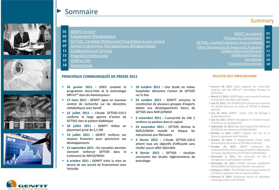Collaborations and Services Intellectual Property Key Figures Corporate Governance 01 02 05 07 11 15 16 18 PRINCIPAUX COMMUNIQUÉS DE PRESSE 2011 SELECTED 2011 PRESS RELEASES 20 janvier 2011 : OSEO