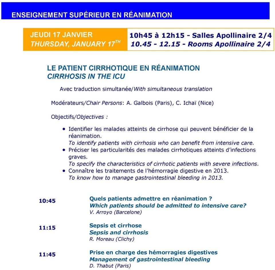 Ichaï (Nice) Objectifs/Objectives : Identifier les malades atteints de cirrhose qui peuvent bénéficier de la réanimation. To identify patients with cirrhosis who can benefit from intensive care.