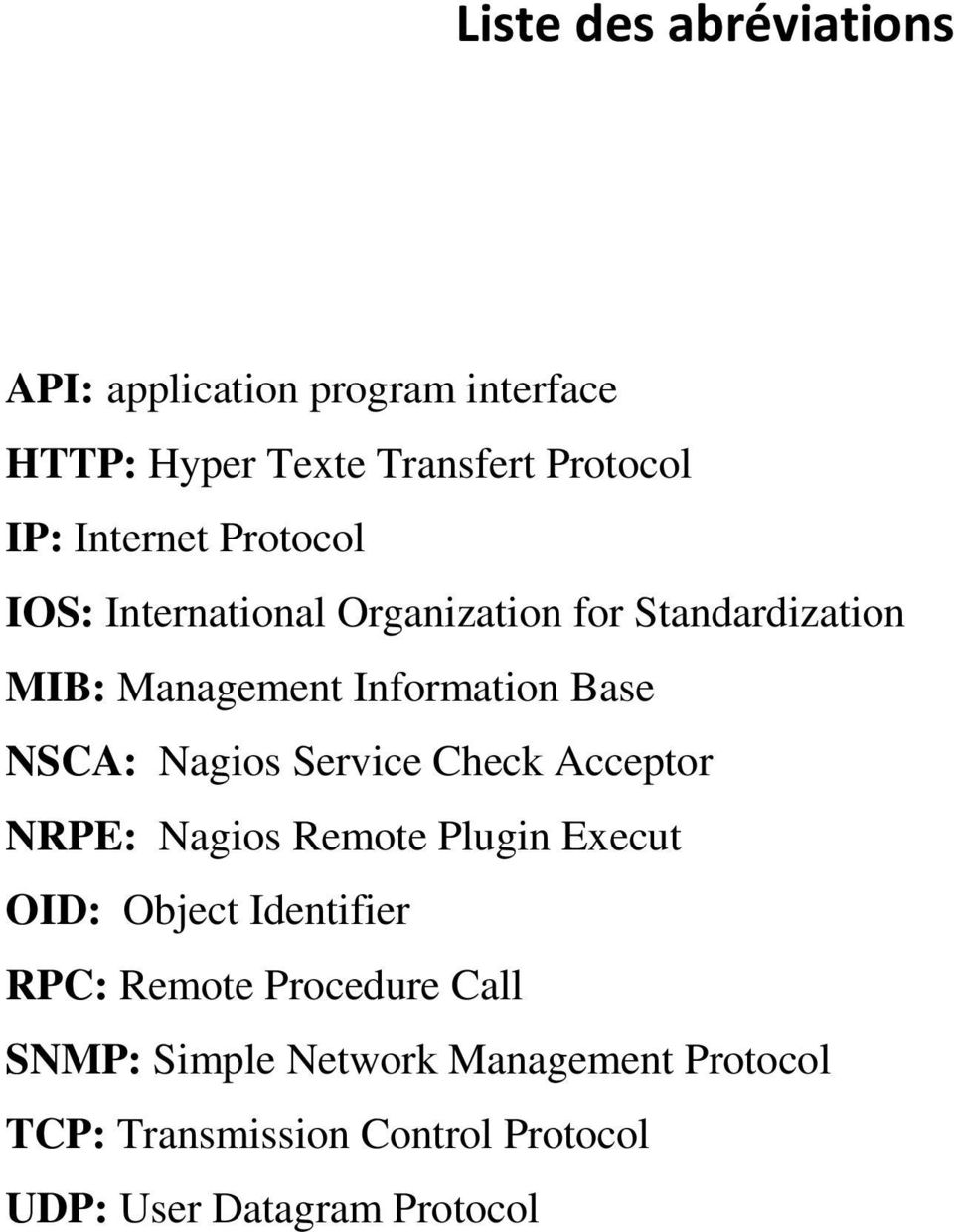 Service Check Acceptor NRPE: Nagios Remote Plugin Execut OID: Object Identifier RPC: Remote Procedure Call
