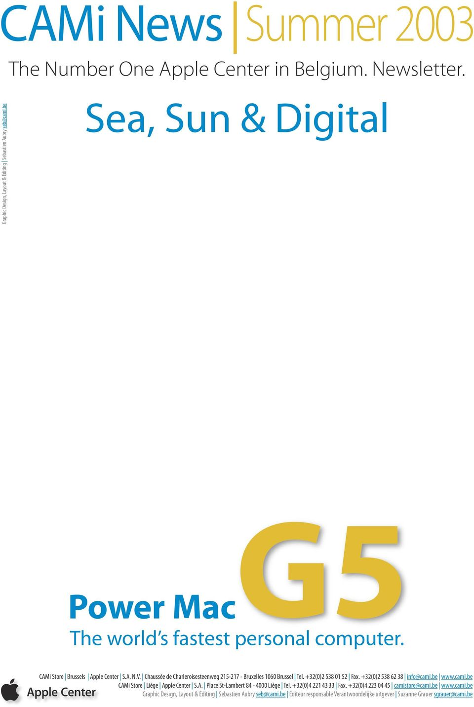 be Sea, Sun & Digital G5 Power Mac The world s fastest personal computer.