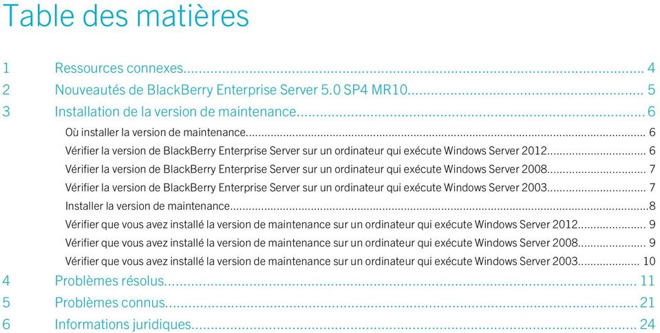 .. 6 Vérifier la version de BlackBerry Enterprise Server sur un ordinateur qui exécute Windows Server 2008.