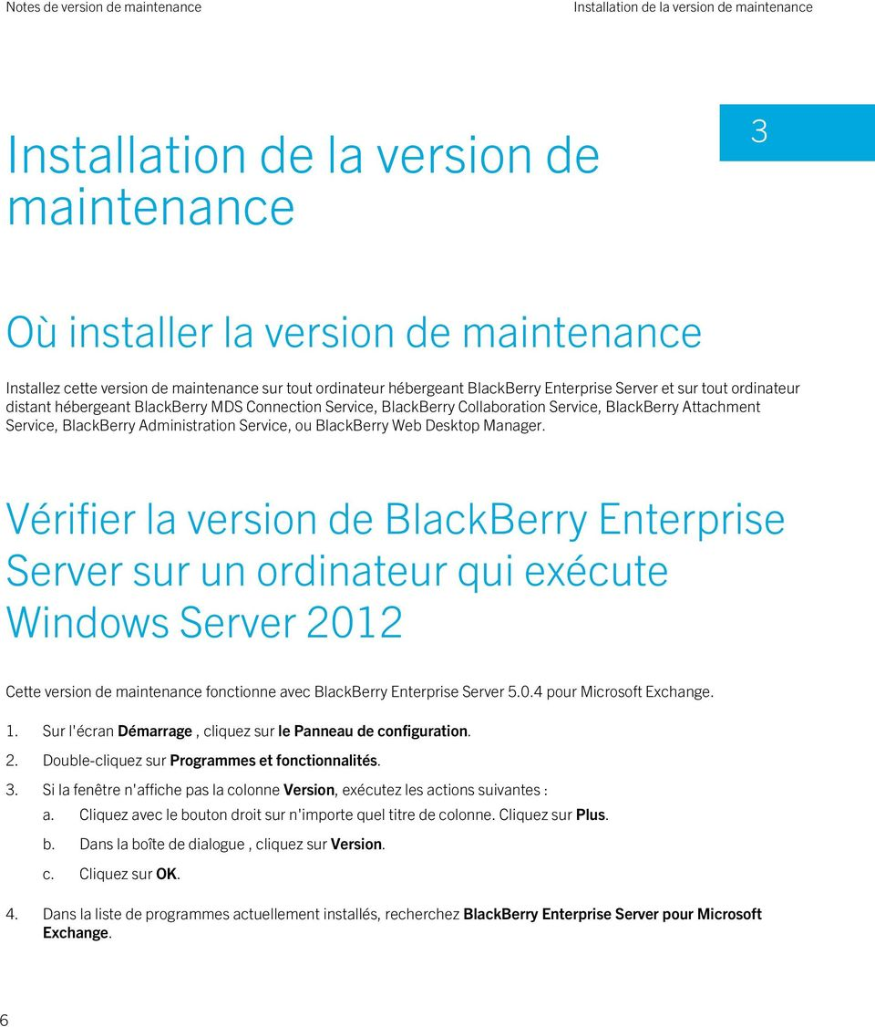 Service, ou BlackBerry Web Desktop Manager.