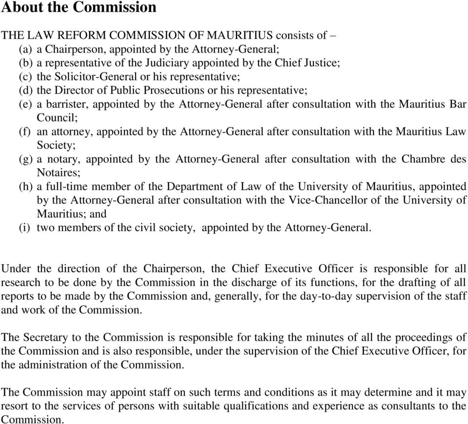 Bar Council; (f) an attorney, appointed by the Attorney-General after consultation with the Mauritius Law Society; (g) a notary, appointed by the Attorney-General after consultation with the Chambre