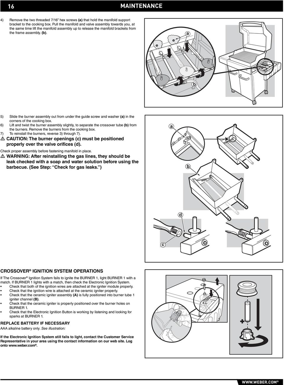 a b 5) Slide the burner assembly out from under the guide screw and washer (a) in the corners of the cooking box.