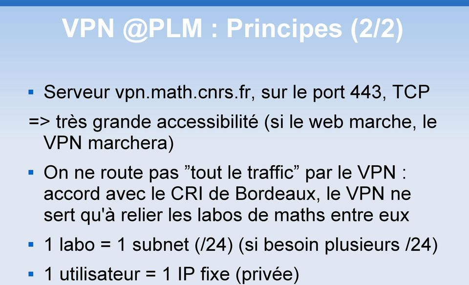 marchera) On ne route pas tout le traffic par le VPN : accord avec le CRI de Bordeaux,
