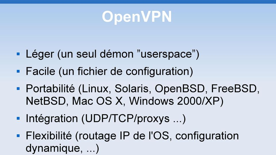 NetBSD, Mac OS X, Windows 2000/XP) Intégration (UDP/TCP/proxys.