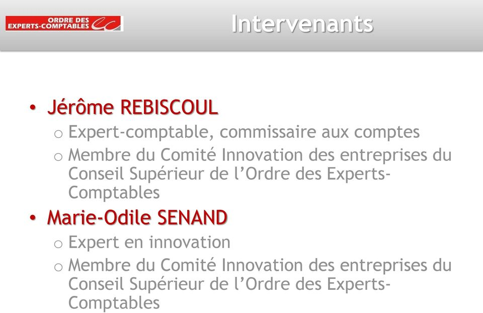 Experts- Comptables Marie-Odile SENAND o Expert en innovation o  Experts-