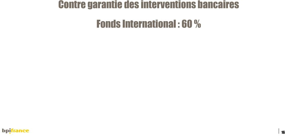 Fonds International : 60 %