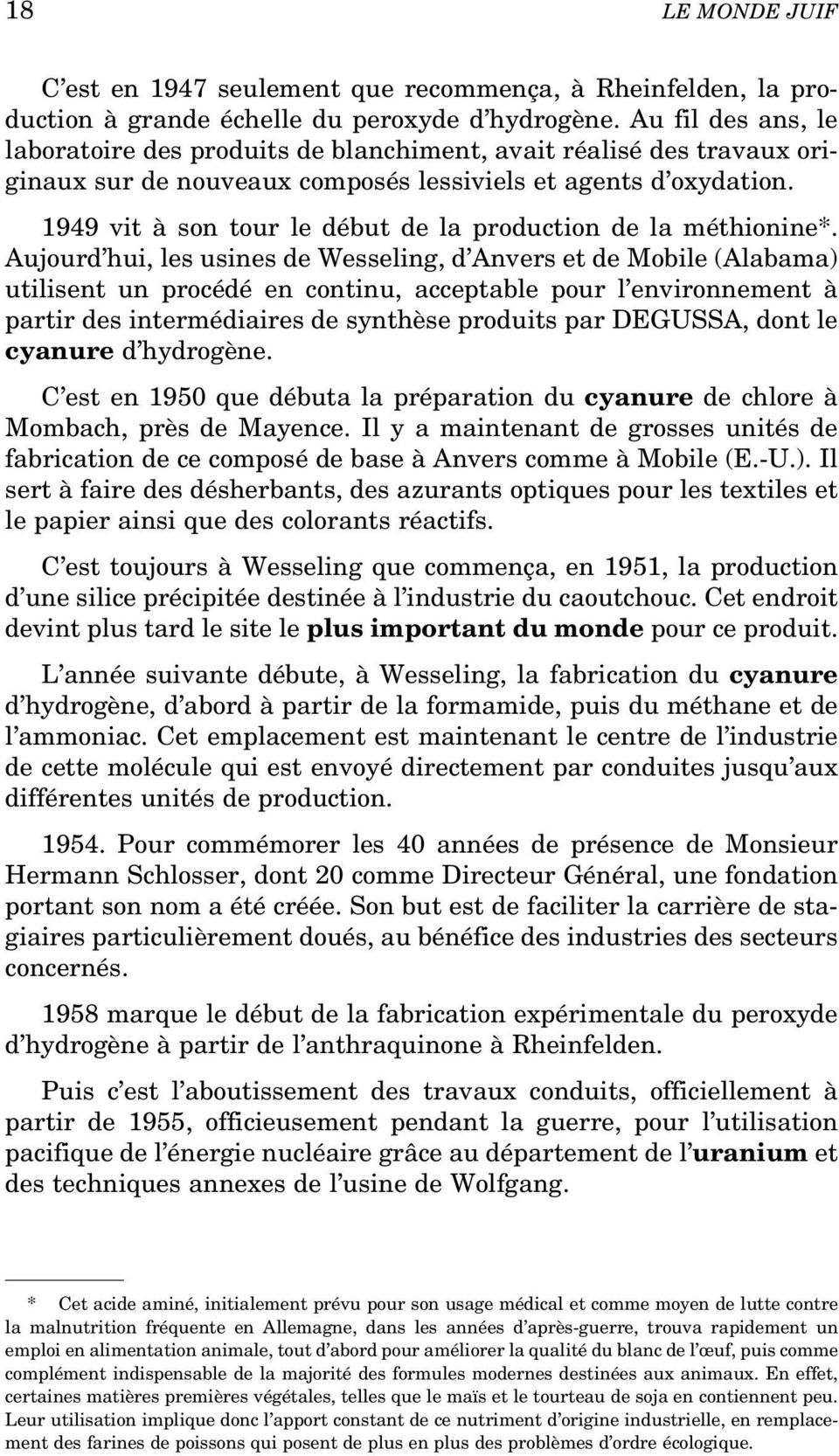 1949 vit à son tour le début de la production de la méthionine*.