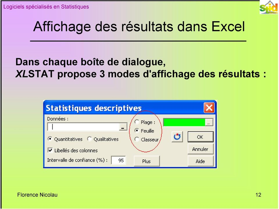 dialogue, XLSTAT propose 3 modes