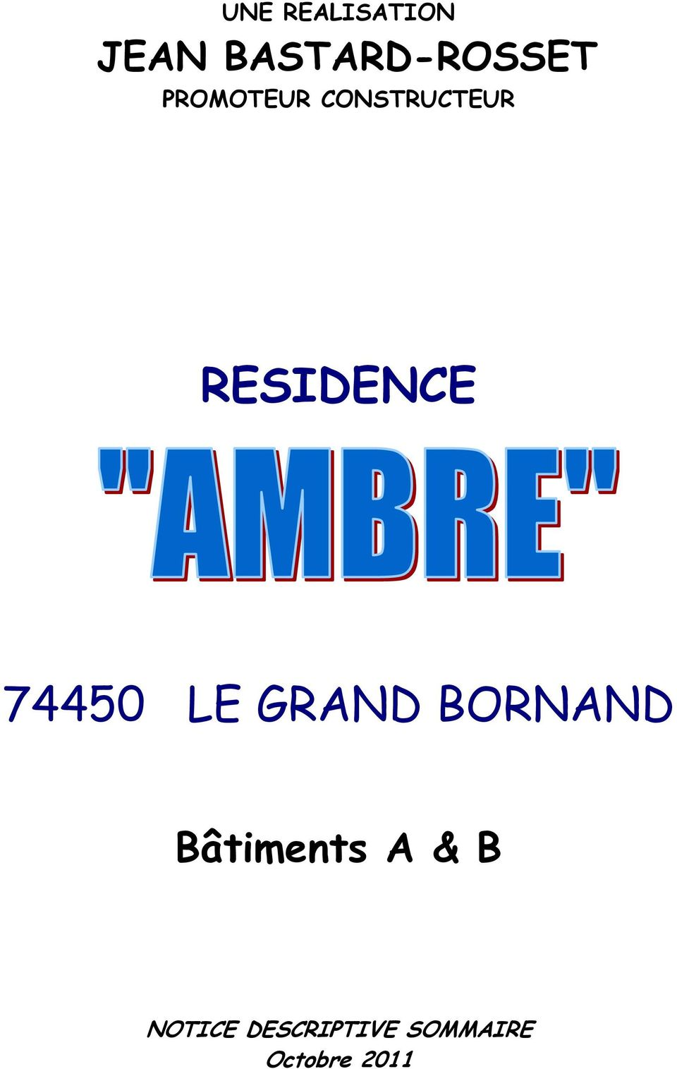 74450 LE GRAND BORNAND Bâtiments A &