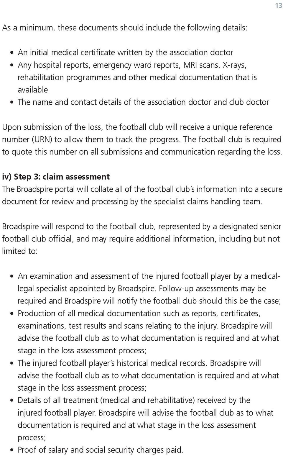 (URN) to allow m to track progress. The football club is required to quote this number on all submissions communication regarding loss.