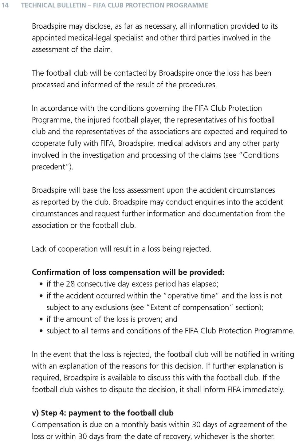 In accordance with conditions governing FIFA Club Protection Programme, injured football player, representatives his football club representatives associations are expected required to cooperate