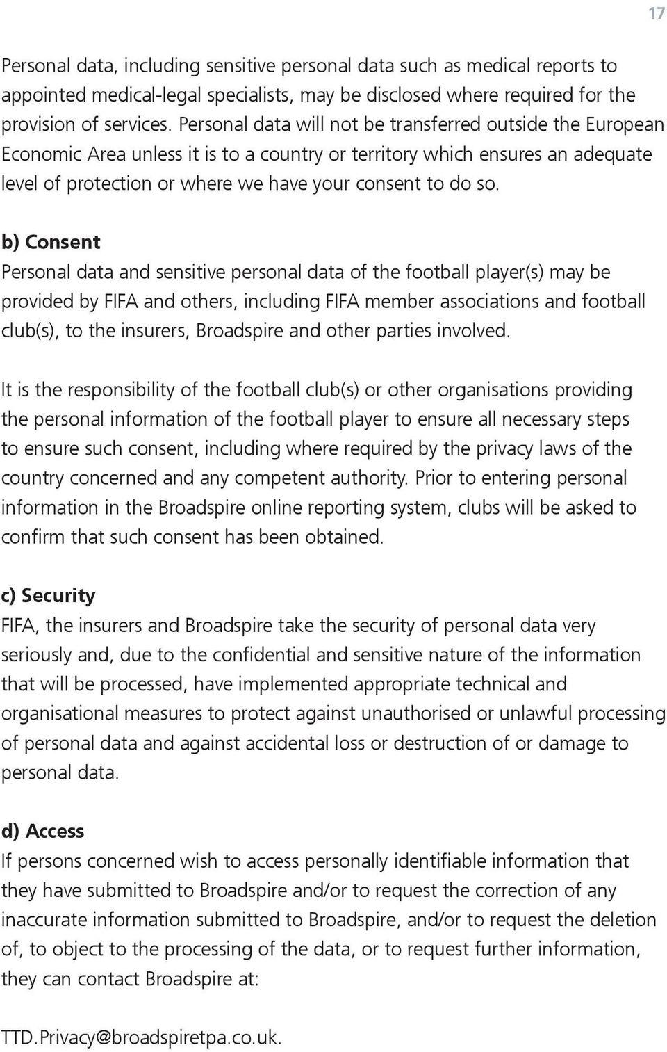 b) Consent Personal data sensitive personal data football player(s) may be provided by FIFA ors, including FIFA member associations football club(s), to insurers, Broadspire or parties involved.