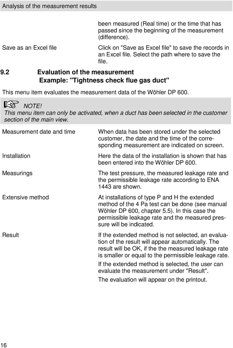 "2 Evaluation of the measurement Example: ""Tightness check flue gas duct"" This menu item evaluates the measurement data of the Wöhler DP 600. NOTE!"