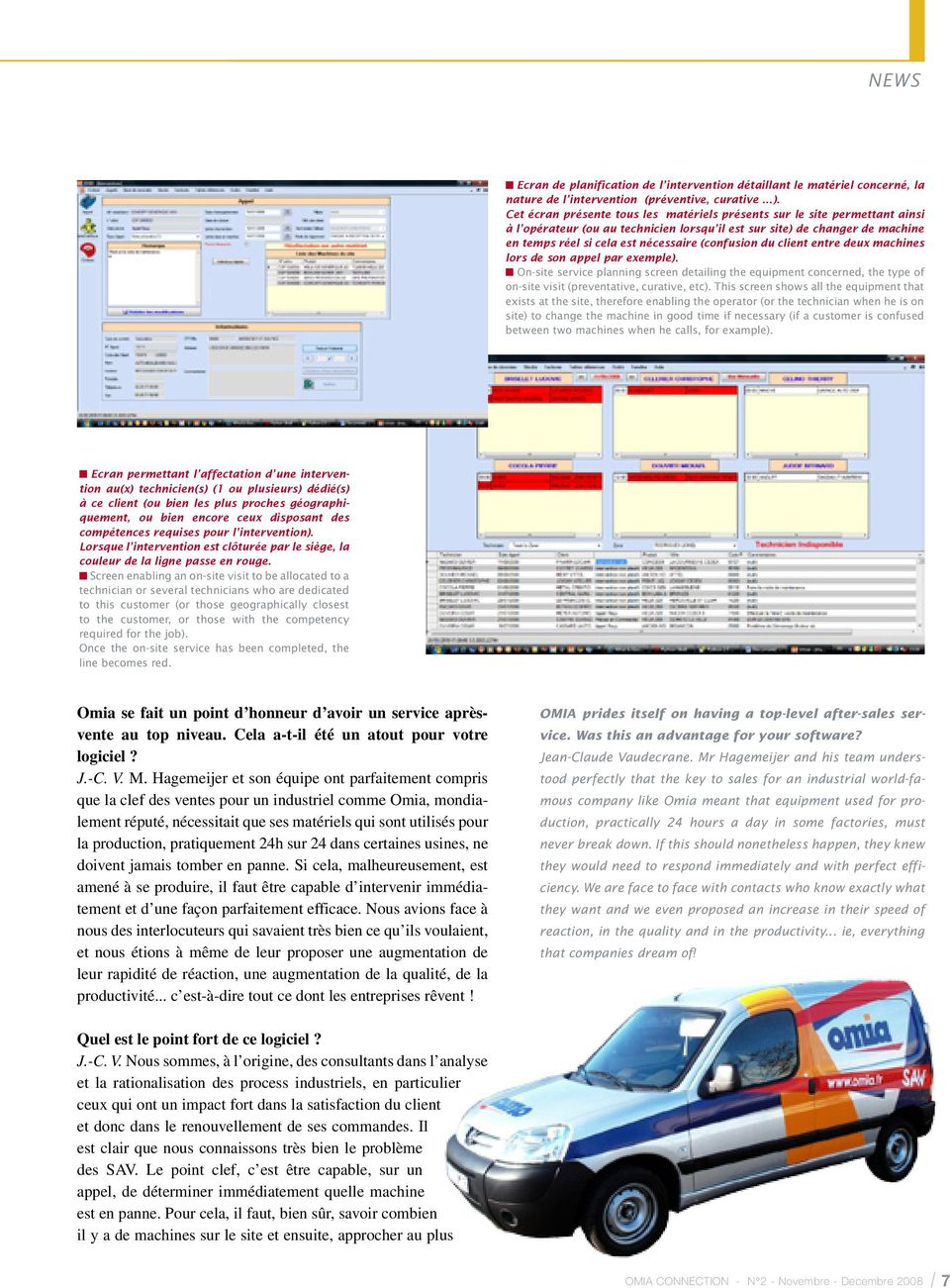 (confusion du client entre deux machines lors de son appel par exemple). On-site service planning screen detailing the equipment concerned, the type of on-site visit (preventative, curative, etc).