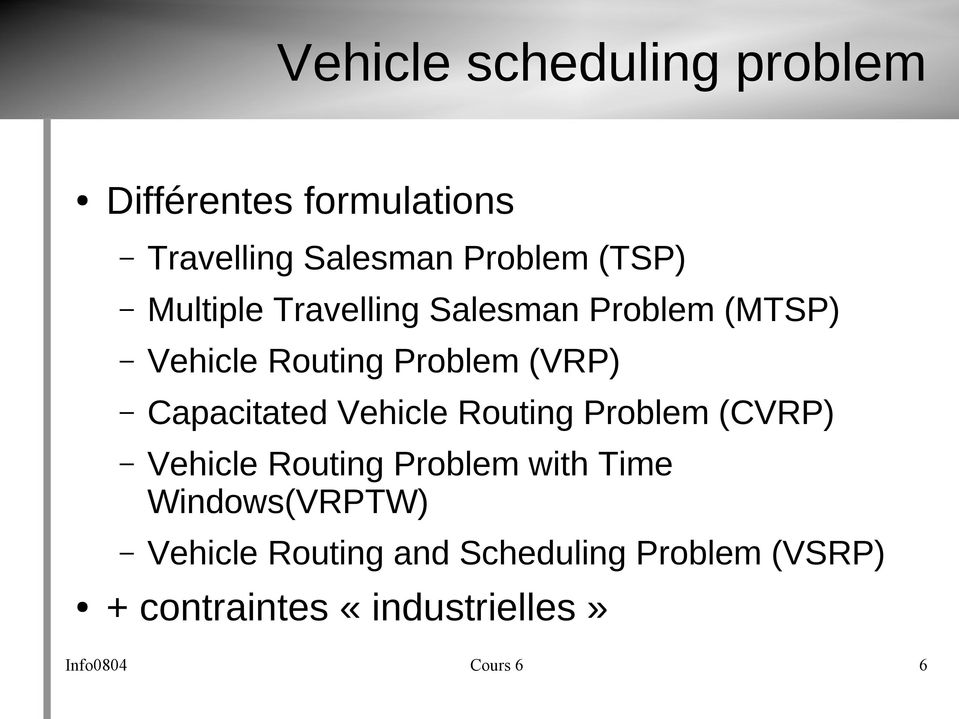 Capacitated Vehicle Routing Problem (CVRP) Vehicle Routing Problem with Time