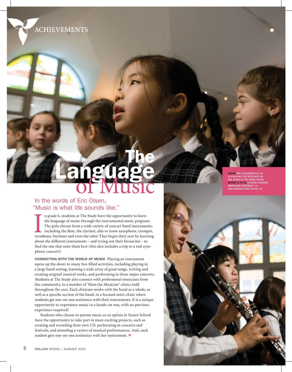 In grade 6, students at The Study have the opportunity to learn the language of music through the instrumental music program.