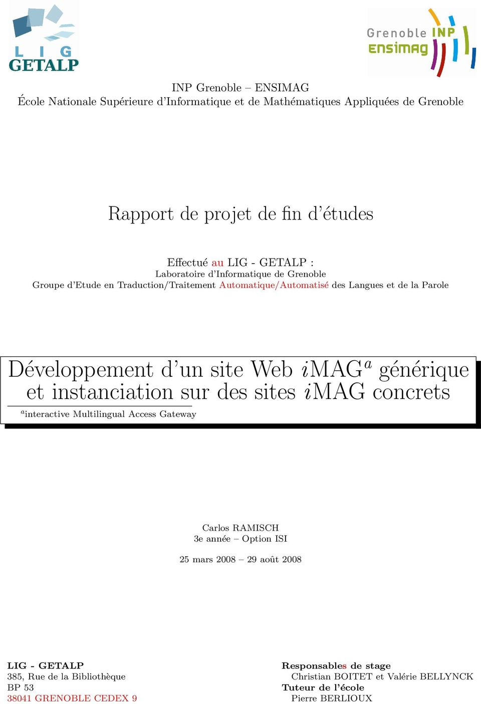 Web imag a générique et instanciation sur des sites i MAG concrets a interactive Multilingual Access Gateway Carlos RAMISCH 3e année Option ISI 25 mars 2008 29