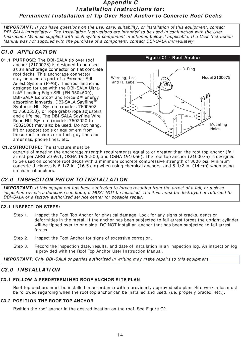 The Installation Instructions are intended to be used in conjunction with the User Instruction Manuals supplied with each system component mentioned below if applicable.