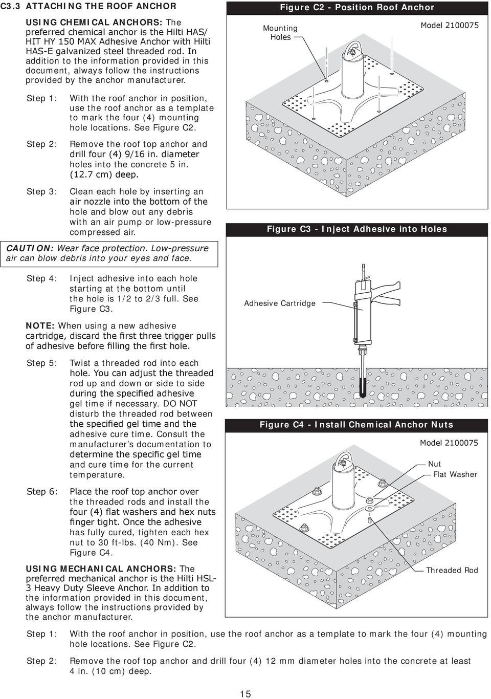 Figure C2 - Position Roof Anchor Mounting Holes Model 2100075 Step 1: Step 2: With the roof anchor in position, use the roof anchor as a template to mark the four (4) mounting hole locations.