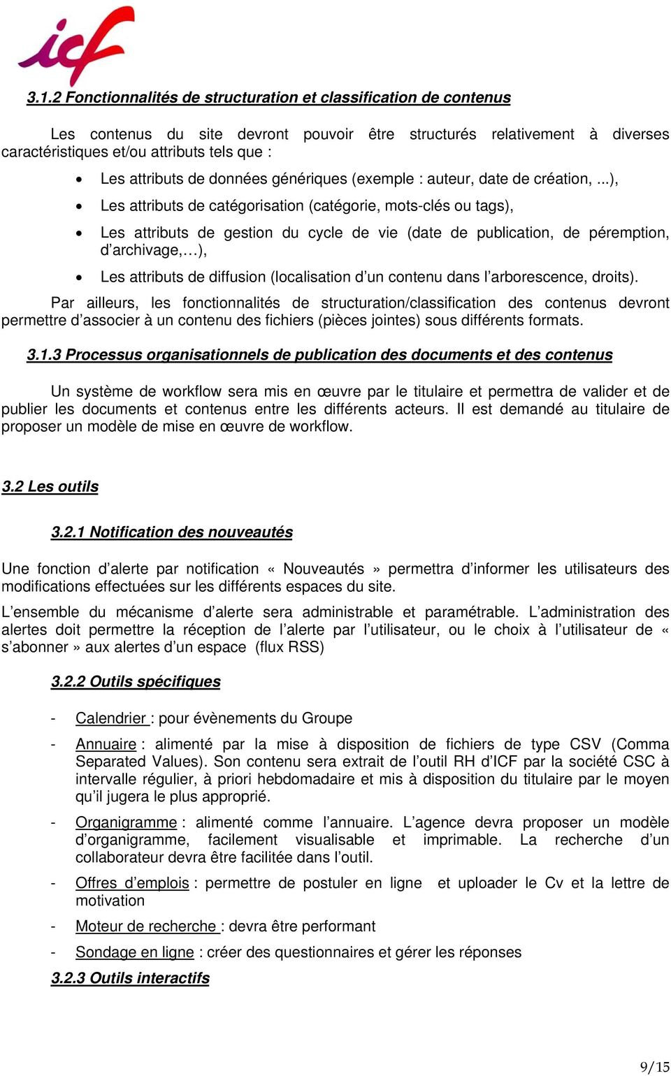 ..), Les attributs de catégorisation (catégorie, mots-clés ou tags), Les attributs de gestion du cycle de vie (date de publication, de péremption, d archivage, ), Les attributs de diffusion