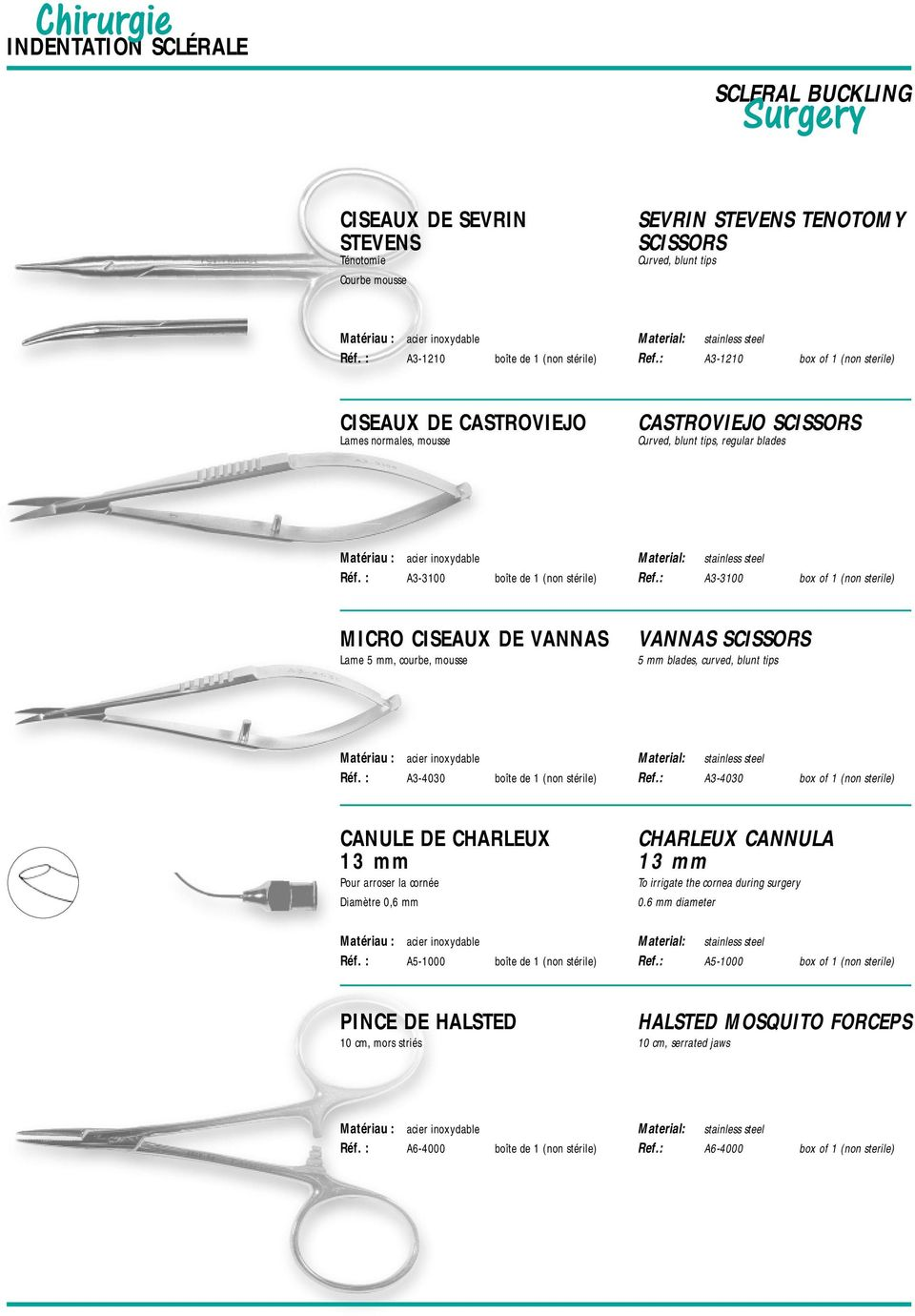: A3-3100 box of 1 (non sterile) MICRO CISEAUX DE VANNAS Lame 5 mm, courbe, mousse VANNAS SCISSORS 5 mm blades, curved, blunt tips A3-4030 boîte de 1 (non stérile) Ref.