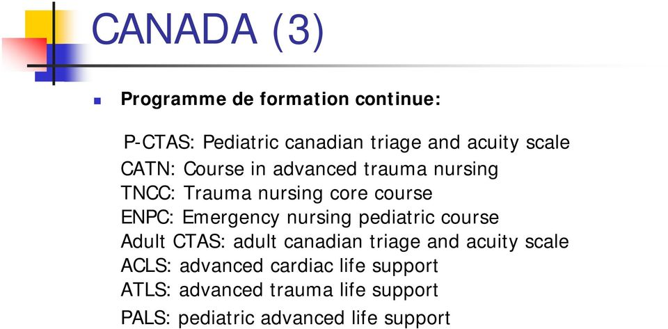 Emergency nursing pediatric course Adult CTAS: adult canadian triage and acuity scale ACLS: