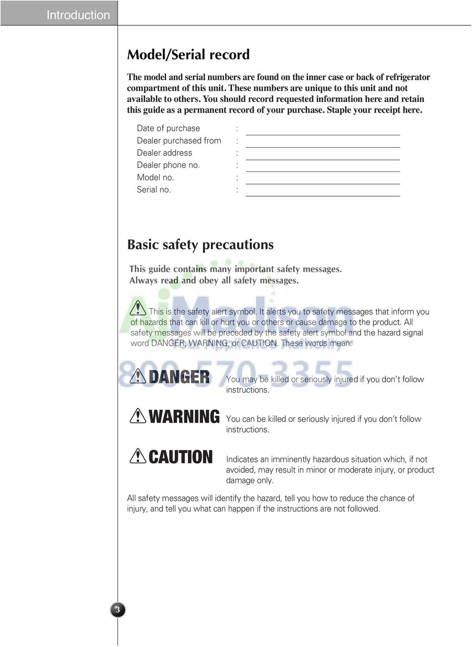 Date of purchase : Dealer purchased from : Dealer address : Dealer phone no. : Model no. : Serial no. : Basic safety precautions This guide contains many important safety messages.