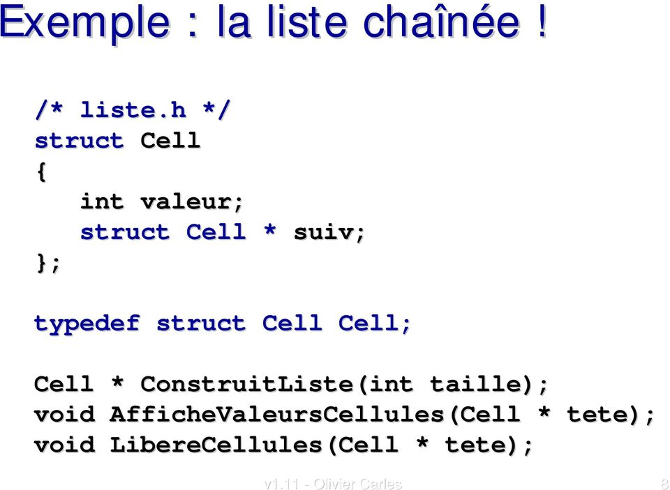 struct Cell Cell; Cell * ConstruitListe(int taille); void