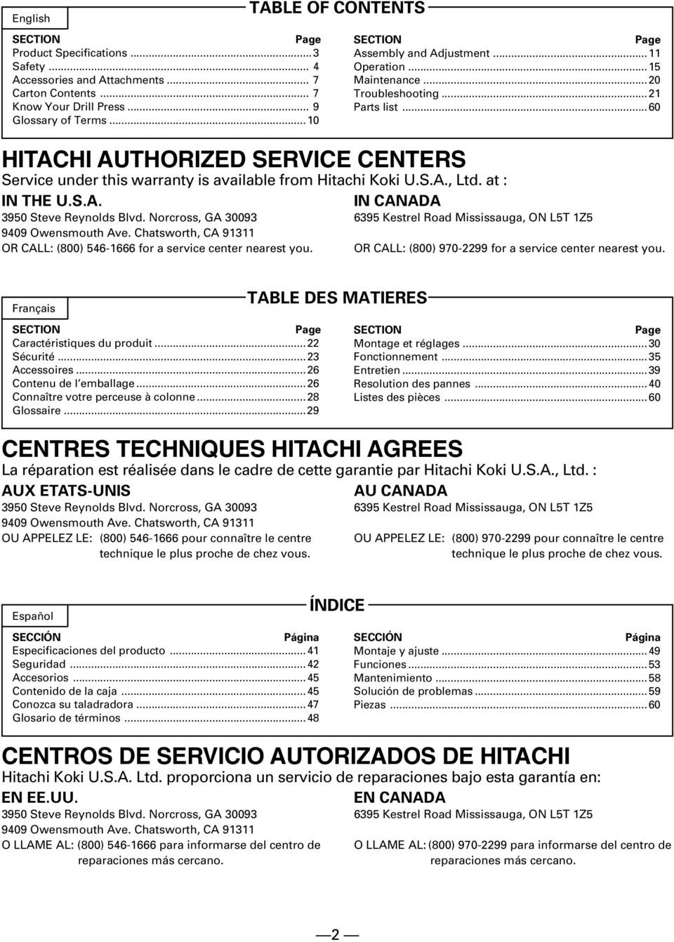 ..60 Service under this warranty is available from Hitachi Koki U.S.A., Ltd. at : IN THE U.S.A. IN CANADA 950 Steve Reynolds Blvd.