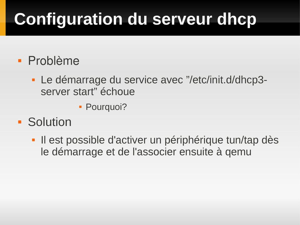 d/dhcp3- server start échoue Solution Pourquoi?