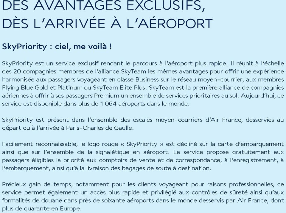 moyen-courrier, aux membres Flying Blue Gold et Platinum ou SkyTeam Elite Plus.