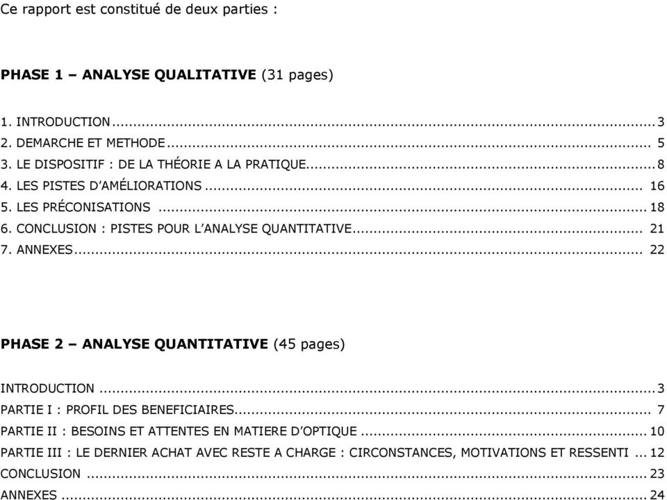 CONCLUSION : PISTES POUR L ANALYSE QUANTITATIVE... 21 7. ANNEXES... 22 PHASE 2 ANALYSE QUANTITATIVE (45 pages) INTRODUCTION.