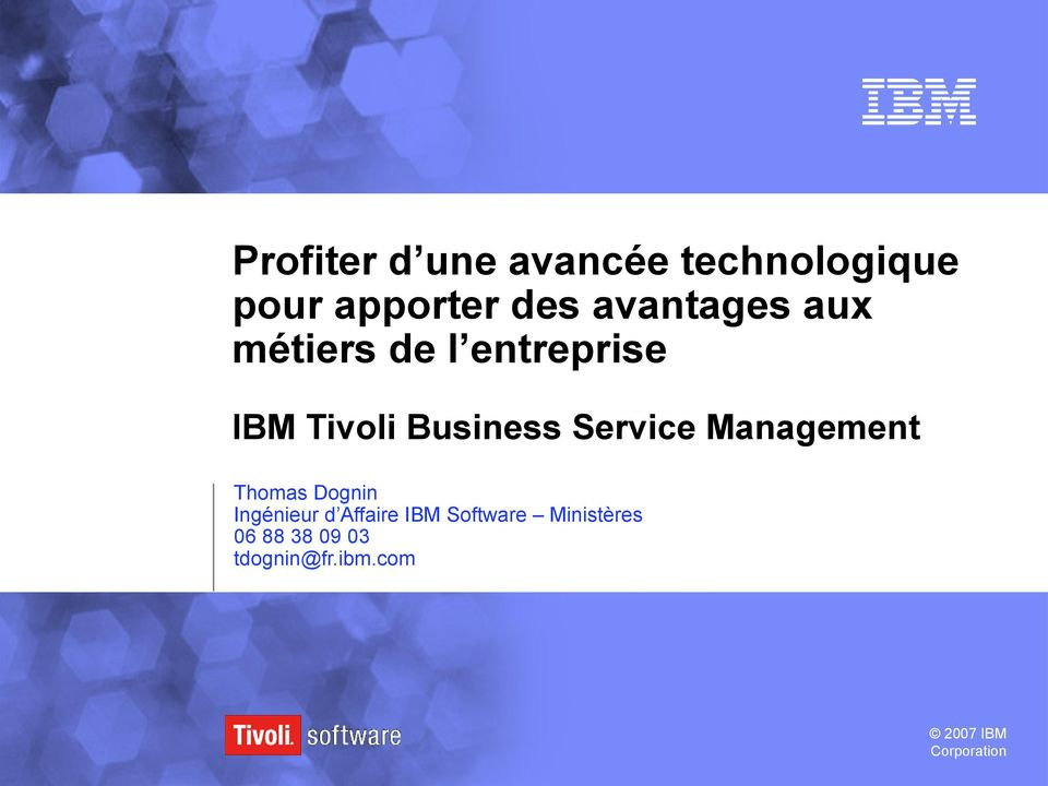 Service Management Thomas Dognin Ingénieur d Affaire IBM