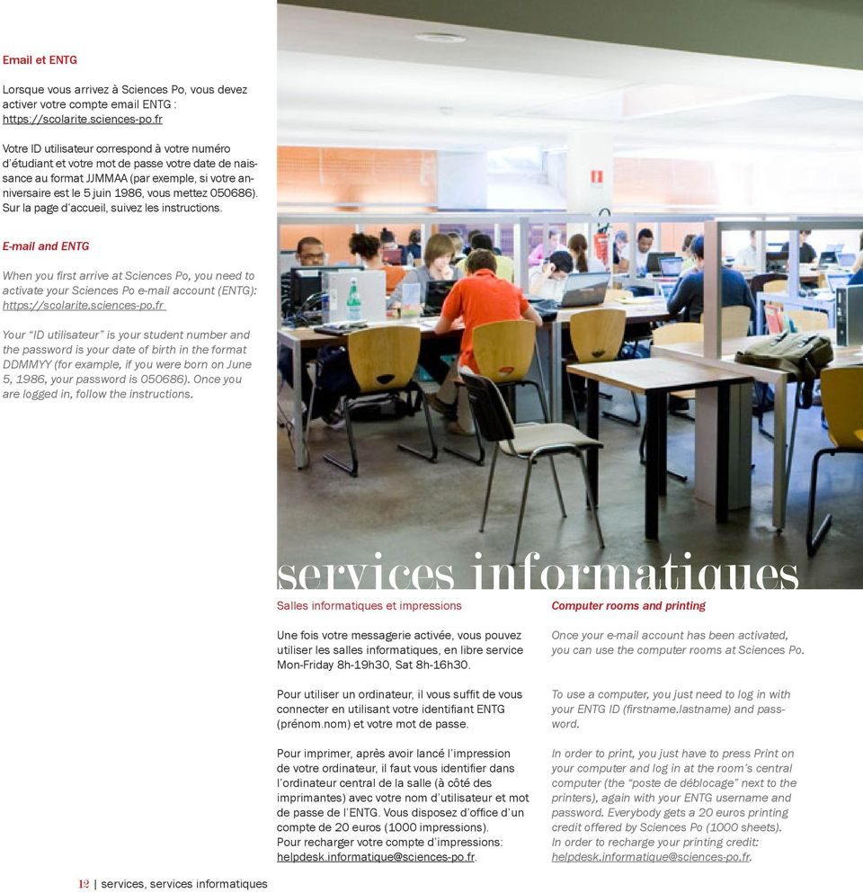 Sur la page d accueil, suivez les instructions. E-mail and ENTG When you first arrive at Sciences Po, you need to activate your Sciences Po e-mail account (ENTG): https://scolarite.sciences-po.