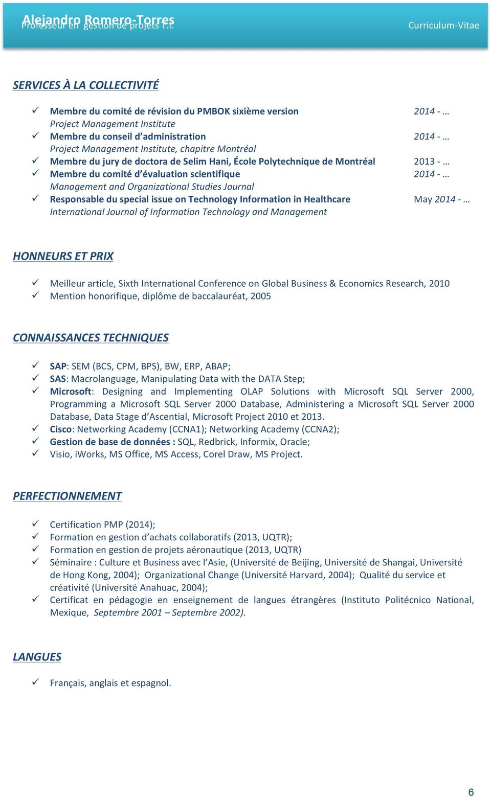 special issue on Technology Information in Healthcare May 2014 - International Journal of Information Technology and Management HONNEURS ET PRIX Meilleur article, Sixth International Conference on