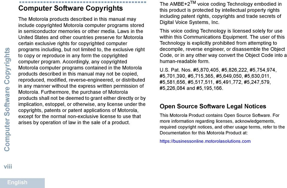 Laws in the United States and other countries preserve for Motorola certain exclusive rights for copyrighted computer programs including, but not limited to, the exclusive right to copy or reproduce