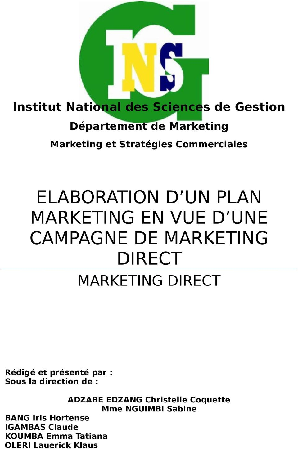 MARKETING DIRECT Rédigé et présenté par : Sous la direction de : ADZABE EDZANG Christelle