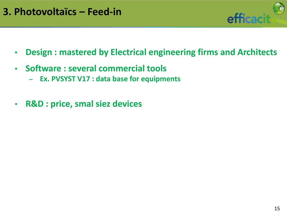 Software : several commercial tools Ex.