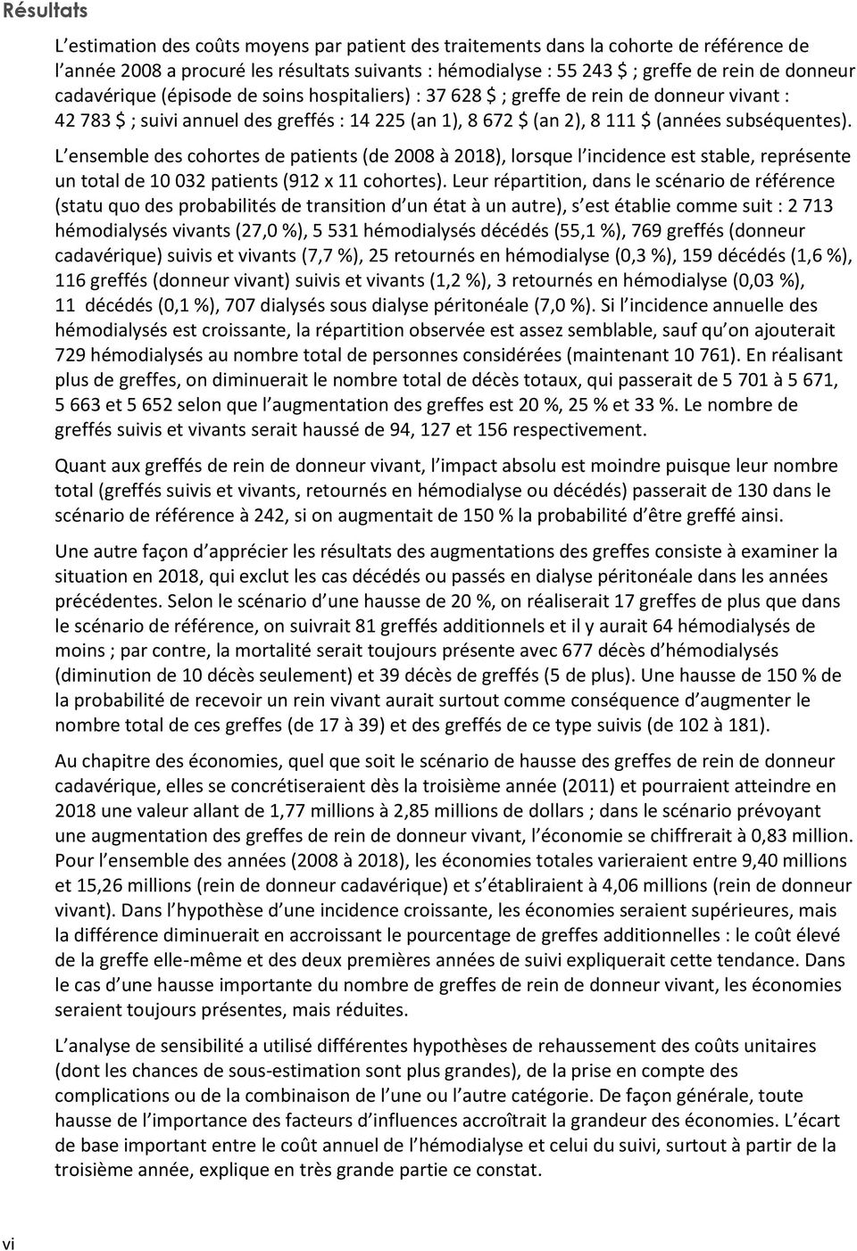 L ensemble des cohortes de patients (de 2008 à 2018), lorsque l incidence est stable, représente un total de 10 032 patients (912 x 11 cohortes).