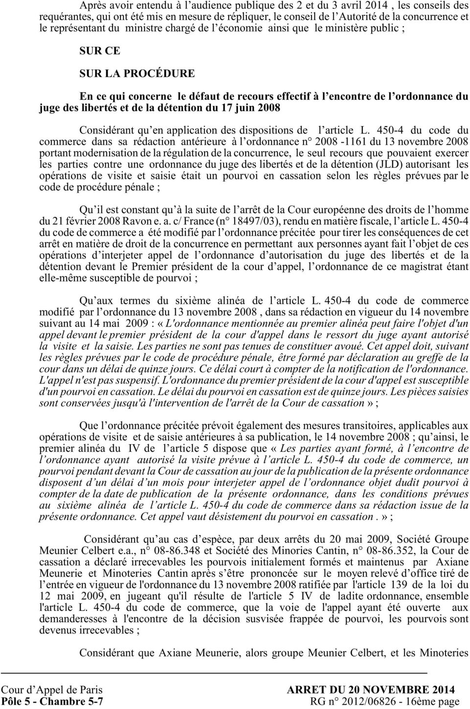 détention du 17 juin 2008 Considérant qu en application des dispositions de l article L.