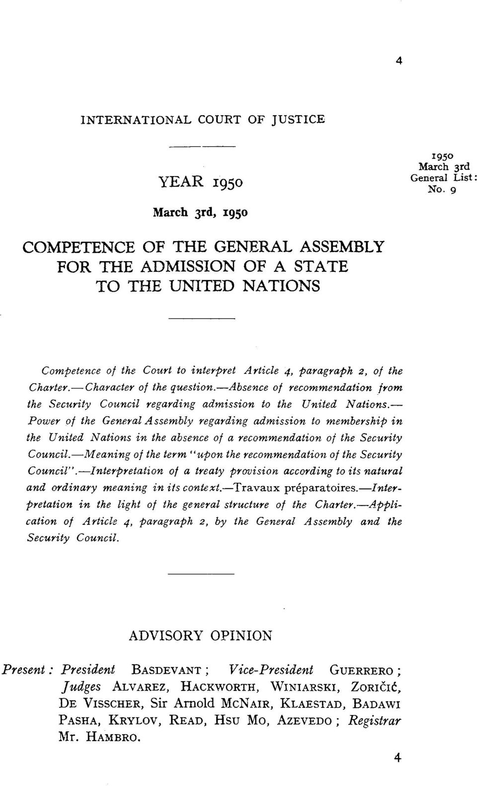 -absence of recommendation jrom the Security Council regarding admission to the United Nations.