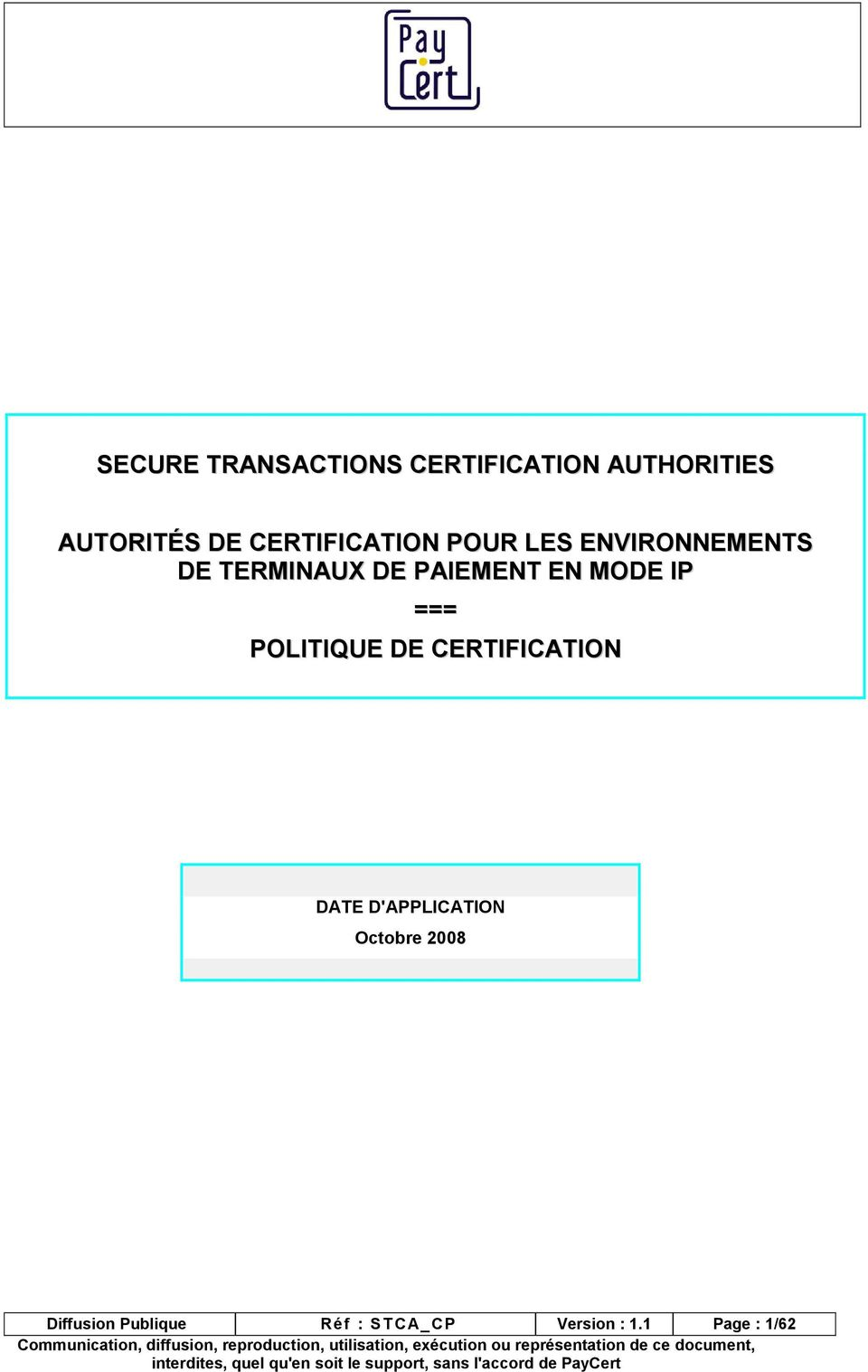 EN MODE IP === POLITIQUE DE CERTIFICATION DATE D'APPLICATION