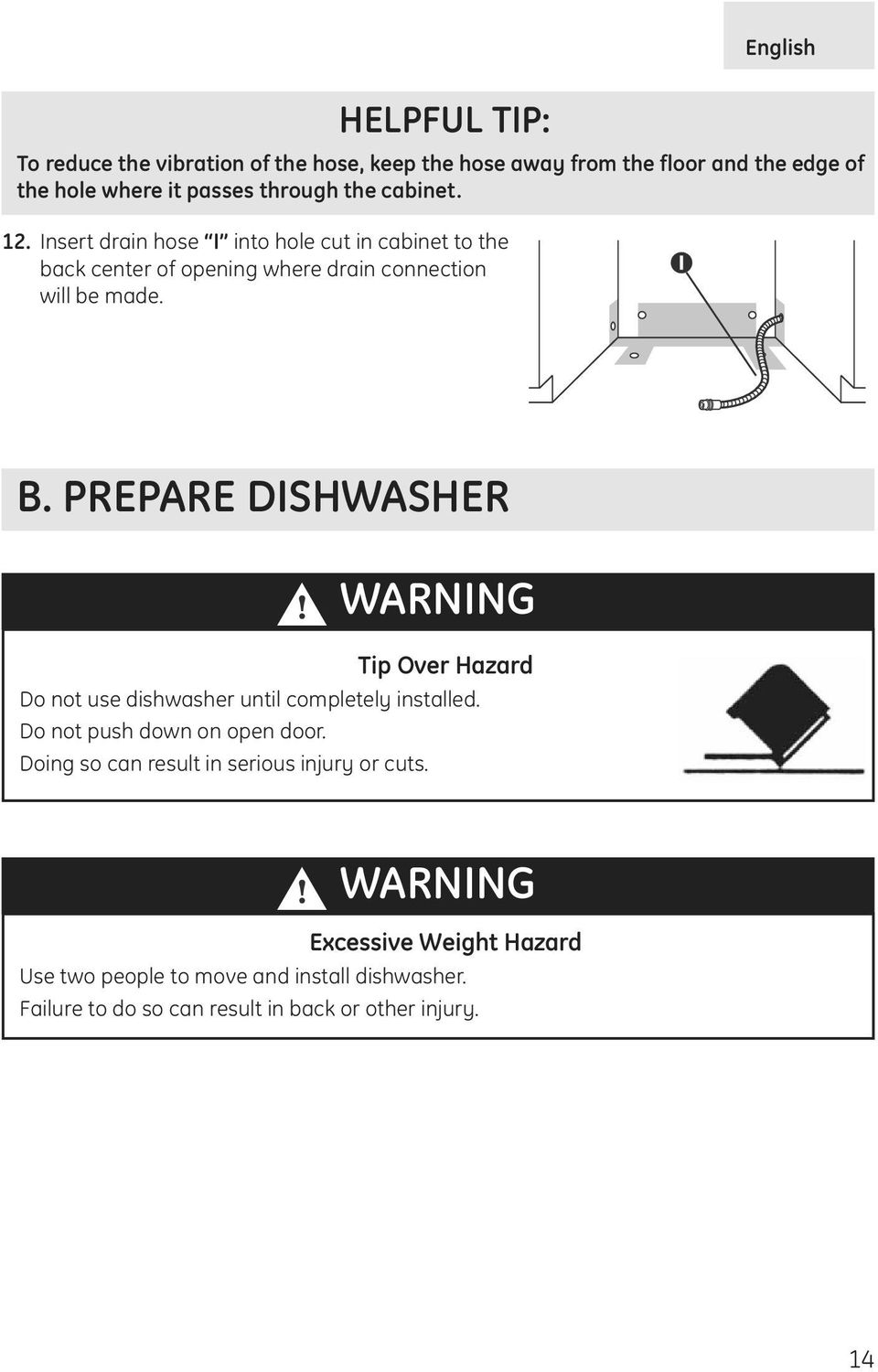 PREPARE DISHWASHER WARNING Tip Over Hazard Do not use dishwasher until completely installed. Do not push down on open door.