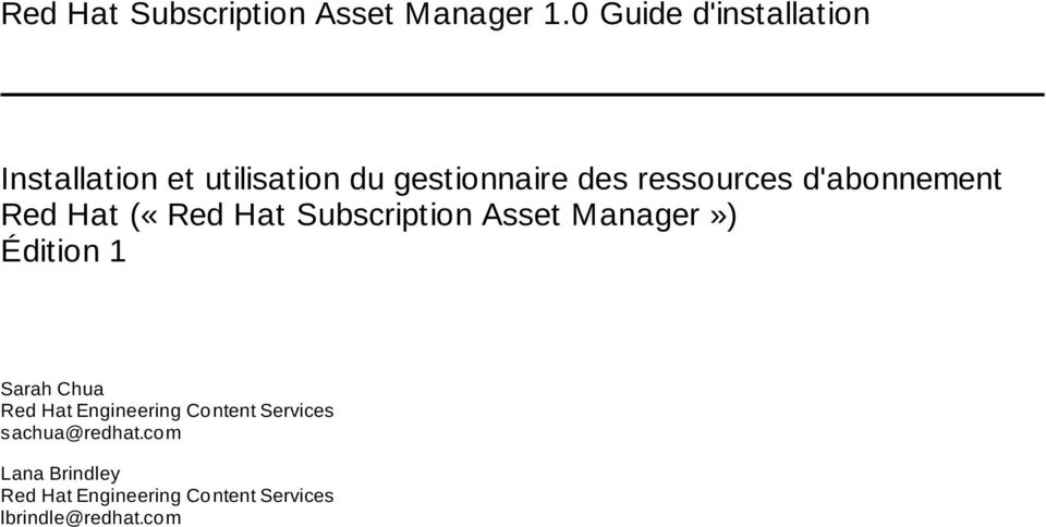 d'abonnement Red Hat («Red Hat Subscription Asset Manager») Édition 1 Sarah Chua